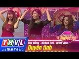 THVL | Người hát tình ca - Tập 7: Duyên tình - Thu Hồng, Khánh Chi, Minh Anh