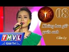 THVL Tinh ca Viet 2015 Tap 8 Tinh dau kho phai Khong bao gio