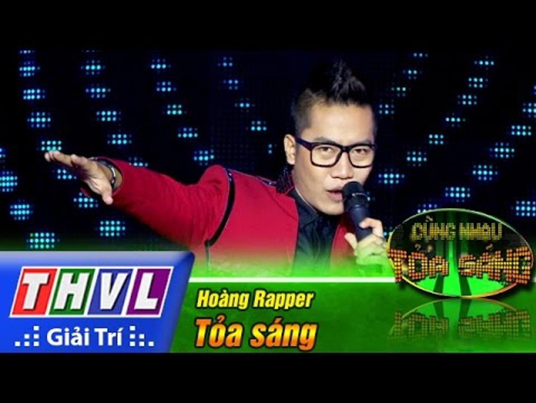 THVL | Cùng nhau tỏa sáng 2016 - Tập 1: Tỏa sáng - Hoàng Rapper