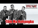 Style Voice - Tilik Ma Rohangku (Official Music Video)