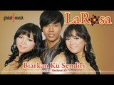 La Rosa - Biarkan Ku Sendiri (Official Music Video)
