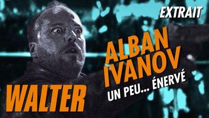 WALTER - Alban Ivanov