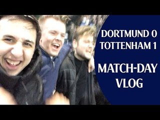 Borussia Dortmund 0 Tottenham 1 | Match-day Vlog