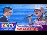 THVL | Ngôi sao phương Nam 2015 - Tập 11: Biển và ánh trăng - Lê Vũ Phương - Phạm Chí Thành