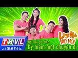 THVL | Làng hài mở hội - Tập 22: Kỷ niệm một chuyến đi - Đội Đại gia đình