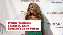 Wendy Williams Thinks R. Kelly Should Not Go To Jail: Why?