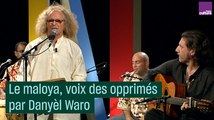 Le maloya, voix des opprimés de la Réunion avec Danyèl Waro
