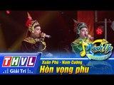THVL | Hoán chuyển bất ngờ - Tập 8 [7]: Hòn vọng phu - Xuân Phú, Nam Cường