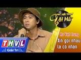 THVL | Hãy nghe tôi hát 2017 - Tập 4[8]: Xin gọi nhau là cố nhân - Hồ Việt Trung