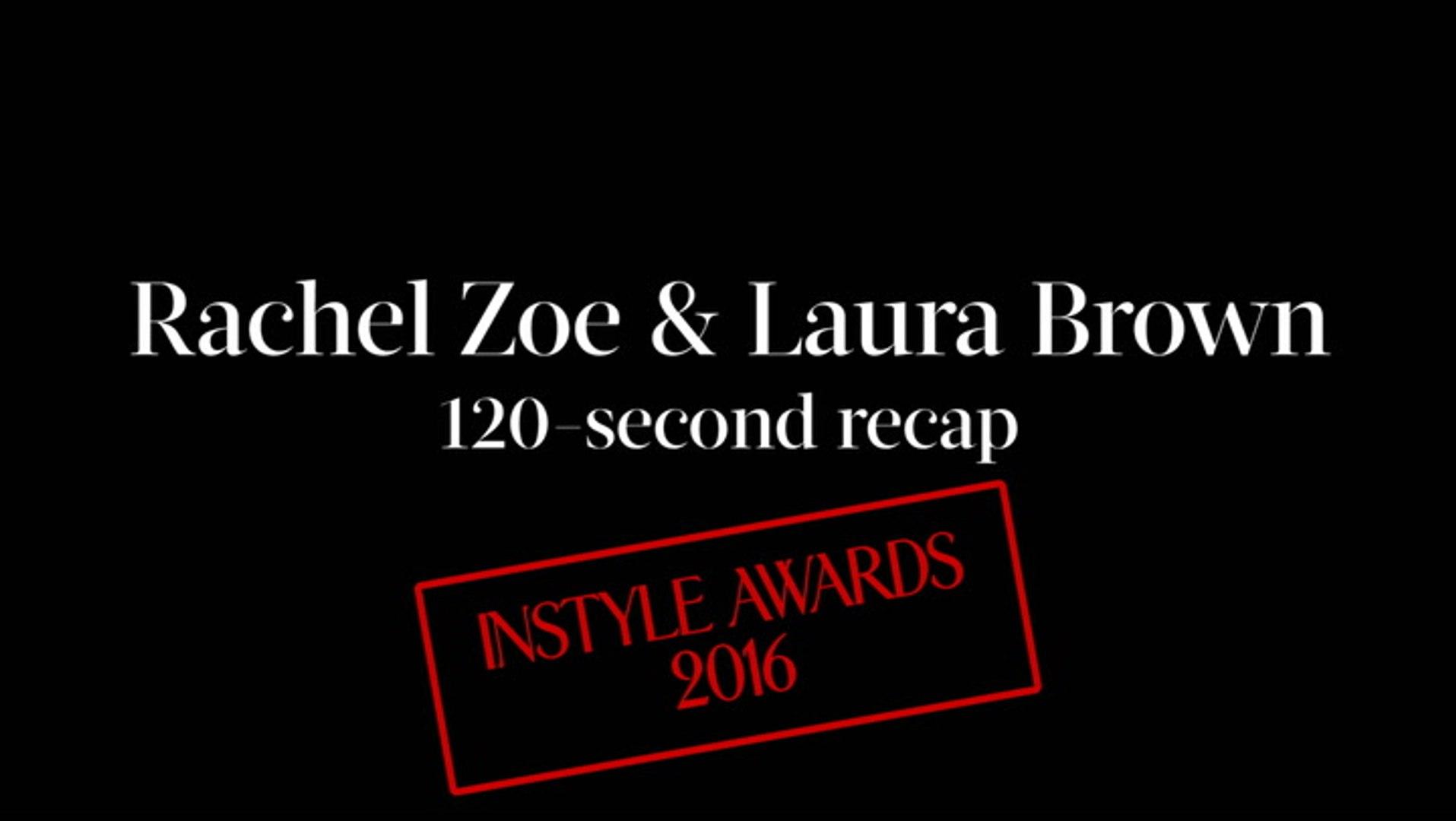Rachel Zoe & Laura Brown 120-Second Recap
