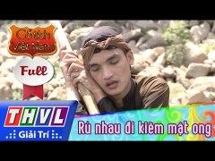 THVL Co tich Viet Nam Ru nhau di kiem mat ong Phan cuoi FULL