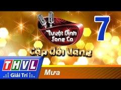 THVL Tuyet dinh song ca Cap doi vang Tap 7 Mua