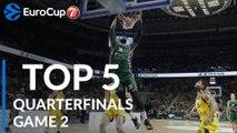 7DAYS EuroCup Quarterfinals Game 2 Top 5 Plays