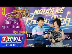 THVL Nguoi ke chuyen tinh Bat ngo Phuong Dung Thai