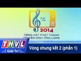 THVL | Vòng chung kết 2: Tiếng hát Phát Thanh Truyền Hình Vĩnh Long (23/12/2014) - Phần 1