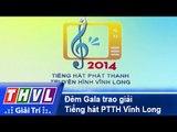 THVL | Đêm Gala trao giải Tiếng hát Phát thanh Truyền hình Vĩnh Long (31/12/2014)