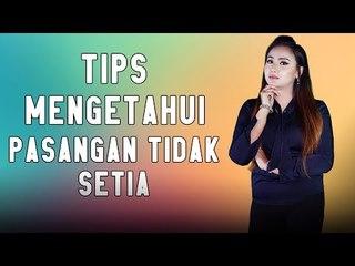 TIPS MENGETAHUI PASANGAN TIDAK SETIA