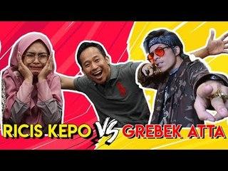 RICIS Kepo VS Grebek ATTA