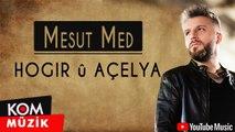 Mesut Med - Hogir û Açelya (Official Audio)