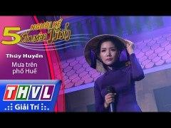 THVL Nguoi Ke Chuyen Tinh Tap 5 5 Mua tren pho Hue