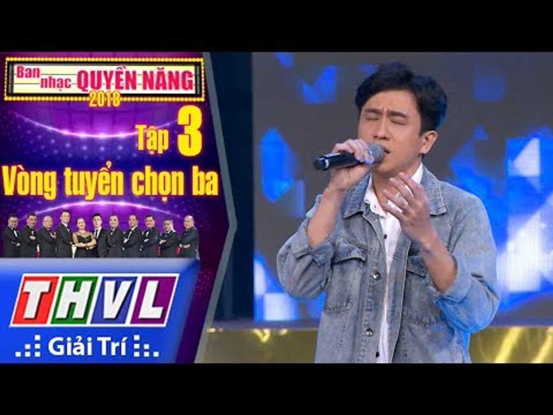 THVL | Ban Nhạc Quyền Năng Mùa 2 – Tập 3[9]: Như Những Phút Ban Đầu - Thanh Phong