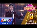 THVL | Người hát tình ca Mùa 3 - Tập 3[8]: Duyên kiếp - Tạ Đình Nguyên