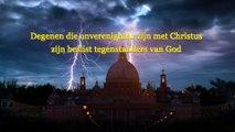 Gods woorden 'Degenen die onverenigbaar zijn met Christus zijn beslist tegenstanders van God'