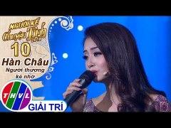 THVL Nguoi ke chuyen tinh Mua 2 Tap 10 5 Nguoi Da Quen Thu H