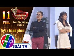 THVL Tuyet Dinh Song Ca Cap Doi Vang Mua 3 Tap 11