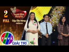 THVL Tuyet Dinh Song Ca Cap Doi Vang Mua 3 Tap 2 FULL