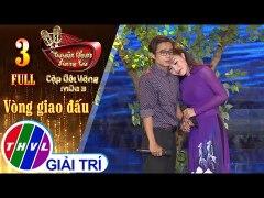 THVL Tuyet Dinh Song Ca Cap Doi Vang Mua 3 Tap 3
