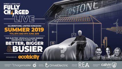 Fully Charged LIVE- get set for an exhilarating festival of Clean Energy Tech & Electric Vehicles!