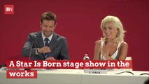 There Will Be 'A Star Is Born' Stage Show
