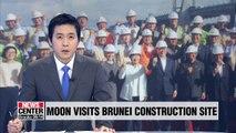 Moon visits site of bridge in Brunei being built by S. Korean firm