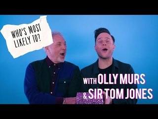 Olly Murs and Sir Tom Jones play 'Who's Most Likely To...?'