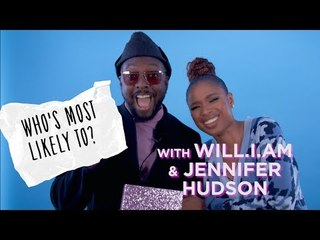 Who's Most Likely To...? With WILL.I.AM & JENNIFER HUDSON