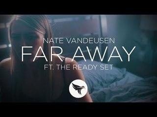 Nate VanDeusen - Far Away (Official Music Video) feat. The Ready Set