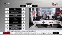 Beşiktaş 3-3 Fenerbahçe BJK TV gol anları & Tepkiler