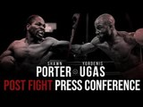 Shawn Porter FULL POST FIGHT PRESS CONFERENCE vs. Yordenis Ugás