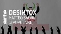 Italie : Matteo Salvini, si populaire ? - Désintox - 11/03/2019 - Désintox