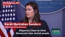 Sarah Sanders Won't Answer If Donald Trump Thinks Democrats Hate Jews: 'Ask The Democrats'