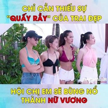 Bachelor Vietnam - Tập 2 - Chỉ cần thiếu sự quấy rầy của trai đẹp, hội chị em sẽ bùng nổ thành nữ vương