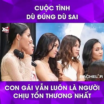 Bachelor Vietnam - Tập 4 - Cuộc tình dù đúng dù sai, con gái vẫn luôn là người chịu nhiều tổn thương nhất