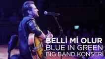 Kenan Doğulu - Belli Mi Olur ,  Kenan Doğulu Swings With Blue In Green Big Band Konseri #Canlı
