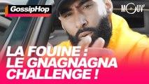 La Fouine : le gnagnagna challenge !