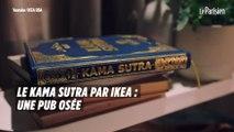 Le Kama Sutra par Ikea : une pub osée