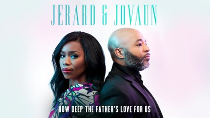 Jerard & Jovaun - How Deep The Father's Love For Us