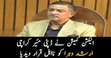 ECP de-seats Karachi deputy mayor Arshad Vohra