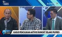 Dialog – Kasus Penculikan Aktivis Diungkit Jelang Pilpres (2)