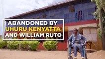 Dumped by Uhuru Kenyatta and William Ruto